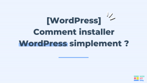 Comment installer WordPress astuces Webmyday