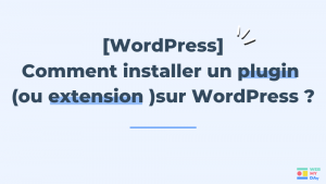 Comment installer un plugin sur WordPress